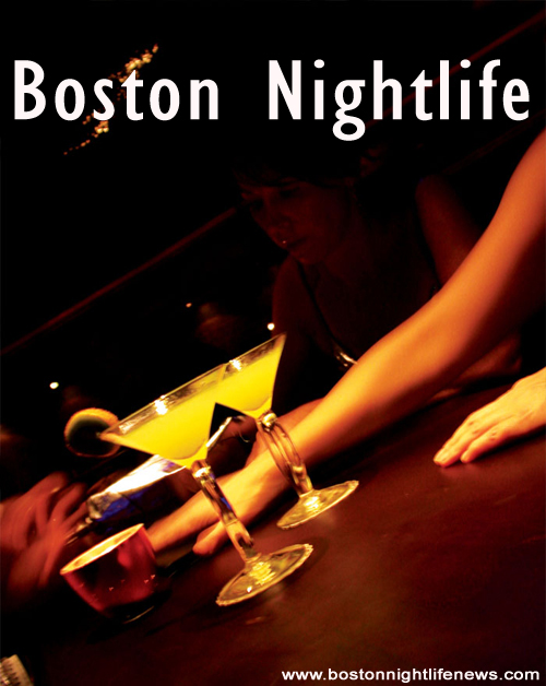 Boston Nightlife News, Events and Happenings